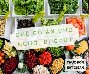 CHẾ ĐỘ ĂN CHO NGƯỜI BỊ GOUT 🍒