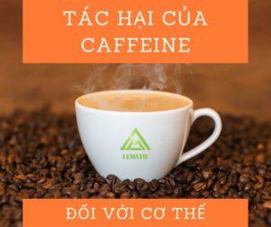 TÁC HẠI CỦA CAFFEINE